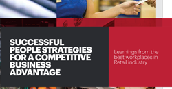 Successful People Strategies for a Competitive Business Advantage- Learnings from the best workplaces in Retail industry