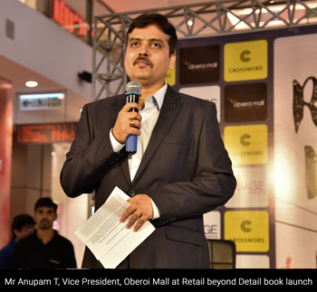Mr Anupam T Vice President Oberoi Mall at Retail beyond Detail book launch